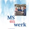 Deze Brochure Is Gratis Voor Mensen Die Meer Willen Weten Over MS En Werk.